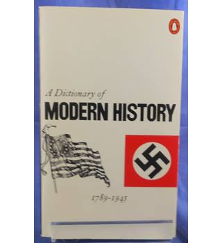 A Dictionary of Modern History, 1789-1945