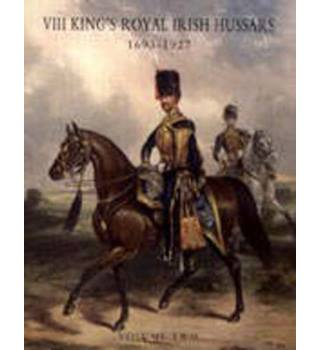 History of the VIII King's Royal Irish Hussars 1693-1927 2 vols