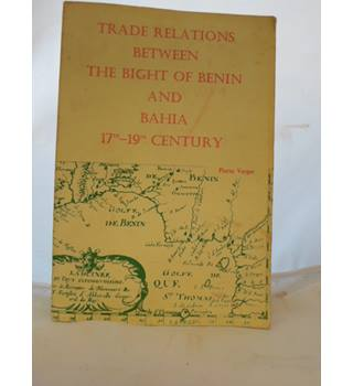 Trade relations between the Bight of Benin and Bahia 17th  - 19th Century