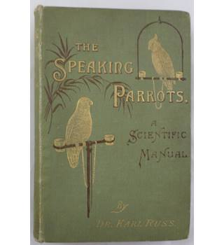 The Speaking parrots: A Scientific Manual