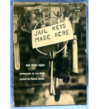 1959 First Edition. Jail Keys Made Here and other signs. Photos Lee Boltin