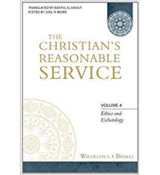 The Christian's Reasonable Service Vol 4