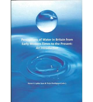 Perceptions of Water in Britain from Early Modern Times to the Present: An Introduction