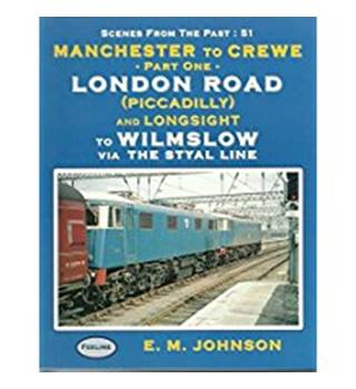 Manchester to Crewe - Part One; London Road (Piccadilly) to Wilmslow Via the Styal Line
