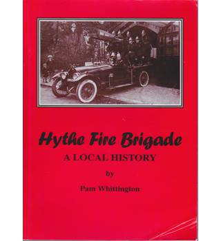 Hythe Fire Brigade - A Local History
