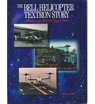 Bell Helicopter Textron Story - Changing the Way the World Flies