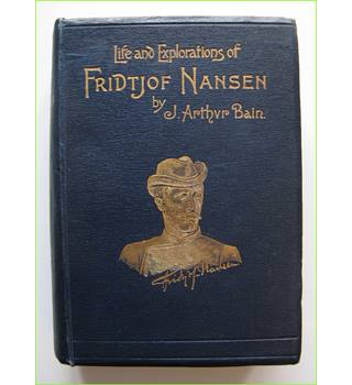 Life and Explorations of Fridtjof Nansen