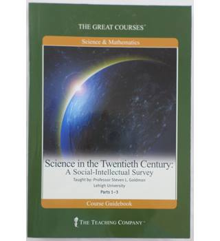 The Great Courses. Science in the Twentieth Century: A Social-Intellectual Survey.