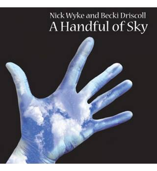 A Handful Of Sky - Nick Wyke and Becki Driscoll