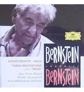 Bernstein Conducts Bernstein: Divertimento; Halil; 3 Meditations from Mass Leonard Bernstein
