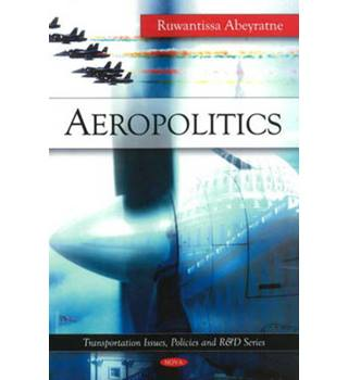 Aeropolitics (Transportation Issues, Policies and R&D Series)