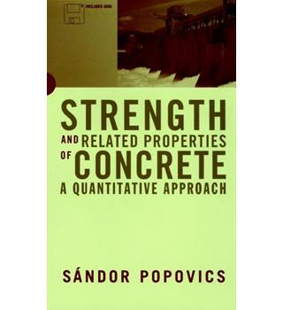 Strength and Related Properties of Concrete: A Quantitive Approach