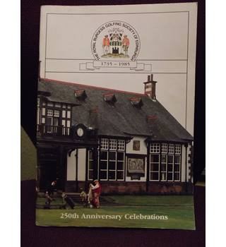 The Royal Burgess Golfing Society of Eduinburgh 1735-1985 250th Anniversary Celebrations