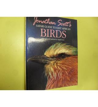 Jonathan Scott's Safari Guide to East African Birds