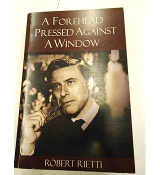A Forehead Pressed Against a Window (First Edition)