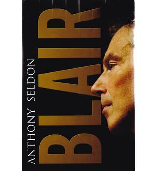 Blair - Anthony Seldon - Signed by Author