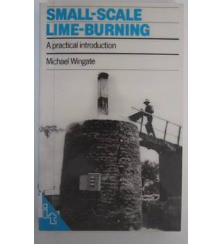 Small Scale Lime Burning -A practical introduction.