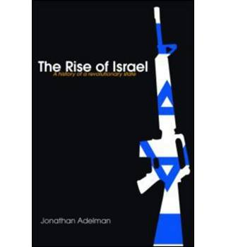 The Rise of Israel : a history of a revolutionary state / Jonathan Adelman