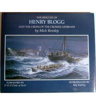 The Rescues of Henry Blogg and the crews of the Cromer lifeboats