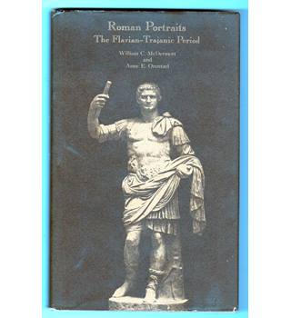 Roman Portraits : the Flavian-Trajanic period / William C McDermott and Anne E Orentzel