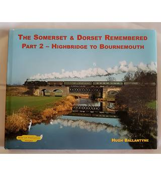 The somerset & Dorset Remembered Part 2