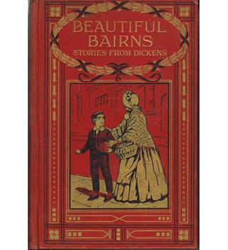 Beautiful Bairns, Stories from Dickens. by Uncle Reg.