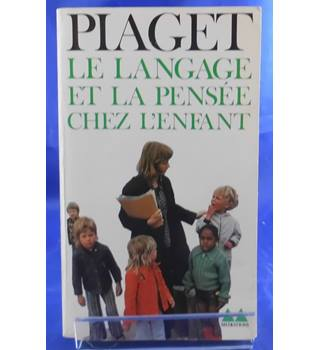 Le Langage et la Pensée Chez L'Enfant (Language and Thought in Children)