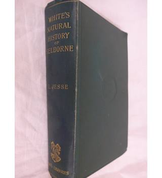 The Natural History of Selborne with Observationson Various Parts of Nature and the Naturalist's Calendar