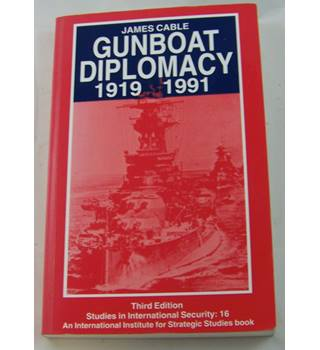 Gunboat Diplomacy 1919-1991