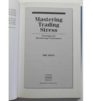 Mastering Trading Stress : Strategies for Maximizing Performance