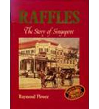 Raffles: The Story of Singapore