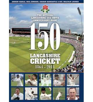 150 years of Lancashire cricket 1864-2014