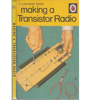 Making a Transistor Radio - A Ladybird Book