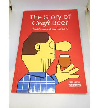 The Story of Craft Beer - how it's made and how to drink it