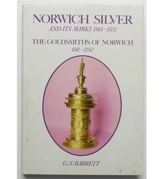 Norwich Silver and its Marks 1565 - 1702