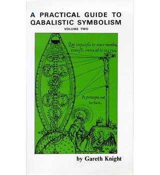 A Practical Guide to Qabalistic Symbolism Volume Two