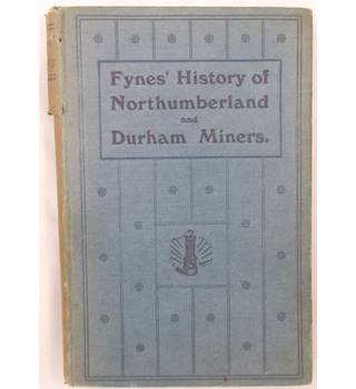 Fynes' History of Northumberland and Durham Miners (1923)