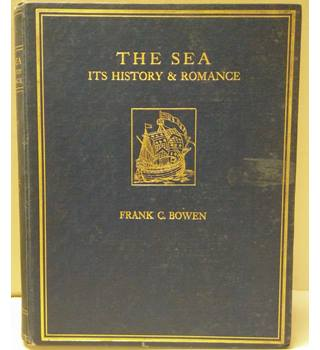 The Sea Its History and Romance