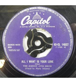 ALL I WANT IS YOUR LOVE / THE LIGHT STILL SHINES IN MY WINDOW THE JOHNNY OTIS SHOW CL 14837