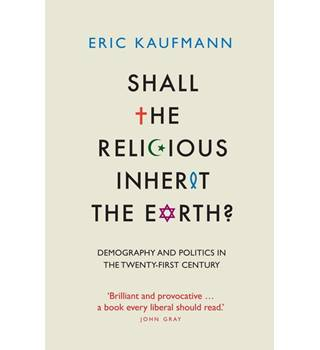 Shall the Religious Inherit the Earth?  Demography and Politics in the Twenty-First Century