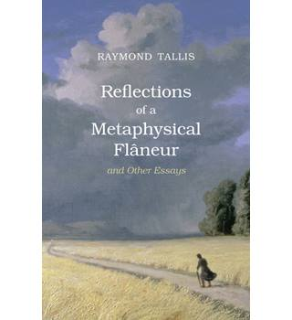 Reflections of a Metaphysical Flaneur and Other Essays