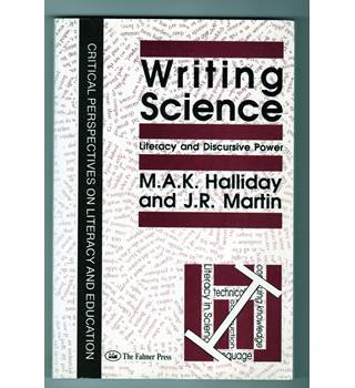 Writing Science: literacy and discursive power / M.A.K. Halliday and J.R. Martin