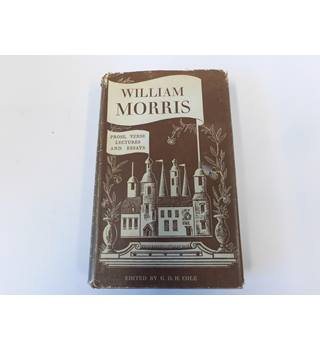 Willaim Morris. Prose, Verse Lectures and Essays