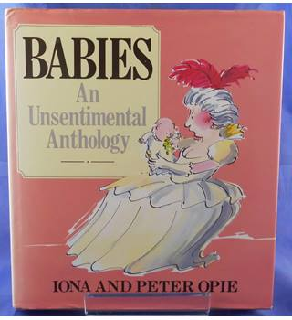 Babies: An Unsentimental Anthology