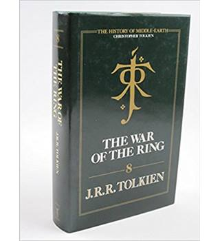 The War of the Ring - Tolkien History of Middle Earth
