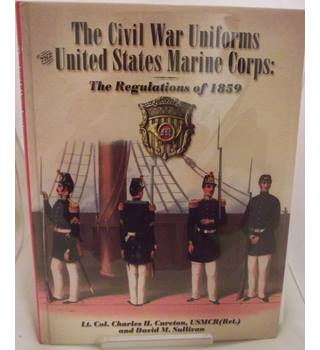 The Civil War Uniforms, The United States Marine Corps: The Reguations of 1859