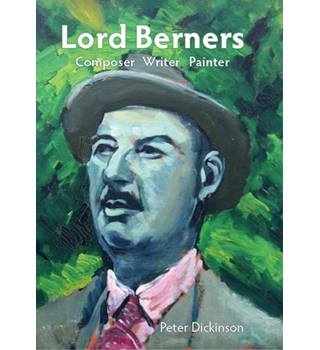 Lord Berners, Composer, Writer, Painter