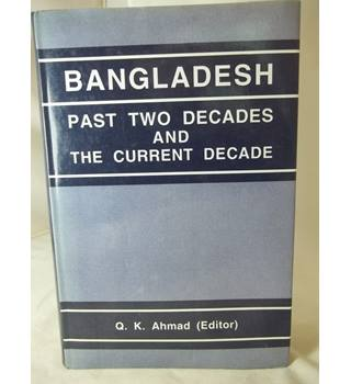 Bangladesh : Past two decades and the current decade.