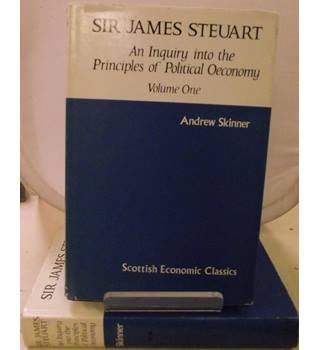 Sir James Steuart. An Inquiry into the Principles of Political Oeconomy: [Economy] (Complete two volume set)