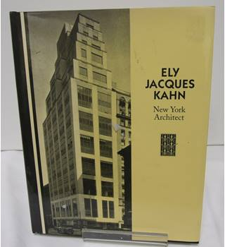 Ely Jacques Kahn - New York Architect
